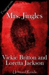 Mrs. Jingles - Vickie Britton, Loretta Jackson