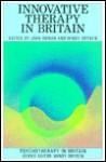 Innovative therapy in Britain - &. Dr Rowan, John Rowan