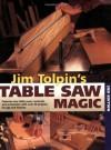 Jim Tolpin's Table Saw Magic - Jim Tolpin