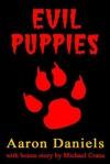 Evil Puppies - Michael Crane, Aaron Daniels
