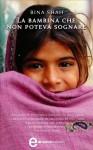 La bambina che non poteva sognare (eNewton Narrativa) (Italian Edition) - Bina Shah, L. Carbonelli