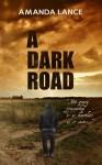 A Dark Road - Amanda Lance