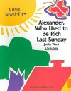 Alexander, Who Used to Be Rich Last Sunday: Little Novel-Ties - Garrett Christopher, Joyce Friedland, Rikki Kessler