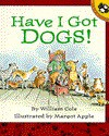 Have I Got Dogs! - William Cole, Margot Apple