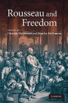 Rousseau and Freedom - Christie McDonald, Stanley Hoffmann