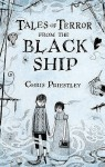 Tales Of Terror From The Black Ship - Chris Priestley, David Roberts