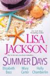 Summer Days - Lisa Jackson, Elizabeth Bass, Holly Chamberlin, Mary Carter