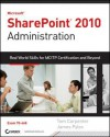 Microsoft Sharepoint 2010 Administration: Real World Skills for McItp Certification and Beyond (Exam 70-668) - Tom Carpenter, James Pyles