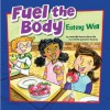 Fuel the Body: Eating Well - Amanda Doering Tourville