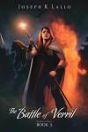 The Battle of Verril: The Book of Deacon: 3 - Joseph R. Lallo