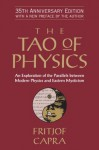 The Tao of Physics: An Exploration of the Parallels between Modern Physics and Eastern Mysticism - Fritjof Capra