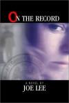 On the Record - Joseph Thomas Lee, Joseph Thomas Lee