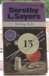 Striding Folly, Including Three Final Lord Peter Wimsey Stories - Dorothy L. Sayers