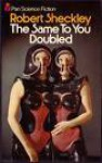 The Same To You Doubled And Other Stories - Robert Sheckley