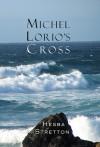 Michel Lorio's Cross - Hesba Stretton