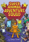DFC Library: Super Animal Adventure Squad - James Turner