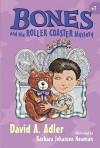 Bones and the Roller Coaster Mystery - David A. Adler, Barbara Johansen Newman, Barbara Newman