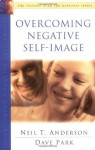 Overcoming Negative Self-Image: The Victory Over the Darkness Series - Neil T. Anderson, David Park, Dave Park