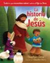 La Historia de Jesus: Todo Lo Que Necesitas Saber Sobre El Hijo de Dios - Stephen Elkins, Claudine Gevry