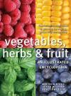 Vegetables, Herbs and Fruit: An Illustrated Encyclopedia - Matthew Biggs, Jekka McVicar, Bob Flowerdew