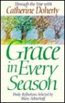 Grace in Every Season: Through the Year With Catherine Doherty/Daily Reflections - Catherine de Hueck Doherty