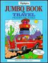 Highlights Jumbo Book of Travel HP - Highlights for Children