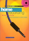 Home Recording Made Easy: Professional Recordings on a Demo Budget - Paul White