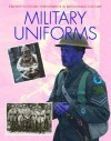 Military Uniforms (Twentieth Century Developments In Fashion And Costume) - Carol Harris, Mike Brown