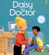 Daisy The Doctor - Felicity Brooks, Jo Litchfield, Nickey Butler