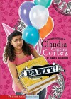 Party!: The Complicated Life of Claudia Cristina Cortez - Diana G. Gallagher, Brann Garvey