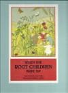 When the Root Children Wake Up - Helen Dean Fish, Sibylle von Olfers