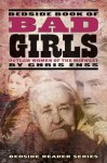 Bedside Book of Bad Girls: Outlaw Women of the Midwest - Chris Enss