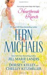 Heartbreak Ranch: Arabella's Story, Josie's Story, Harmony's Story, and Amy's Story - Fern Michaels, Chelley Kitzmiller, Jill Marie Landis, Dorsey Kelley