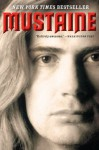Mustaine: A Heavy Metal Memoir - Dave Mustaine, Joe Layden