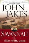 Savannah or A Gift For Mr Lincoln - John Jakes