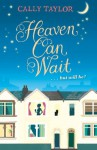 Heaven Can Wait - Cally Taylor