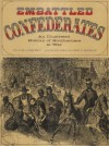 Embattled Confederates: An Illustrated History of Southerners at War - Bell Irvin Wiley, Hirst D. Milhollen