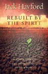 Rebuilt by the Spirit: Finding Glory Out of the Ashes of Your Past - Jack Hayford