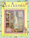 A is Adorable: 26 Hungry Animal Alphabet Quilts and Crafts for Baby - Janet Wecker-frisch