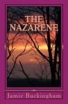 The Nazarene: Intimate Insights Into the Savior's Life - Jamie Buckingham