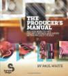 The Producers' Manual - Paul White, David Felton