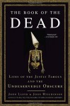 The Book of the Dead: Lives of the Justly Famous and the Undeservedly Obscure - John Lloyd, John Mitchinson