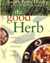 Good Herb Recipes And Remedies From Nature - Judith Hurley