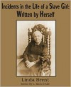 Incidents in the Life of a Slave Girl: Written by Herself - Harriet Jacobs, L. Maria Child