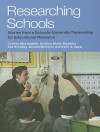 Researching Schools: Stories from a Schools-University Partnership for Educational Research - Colleen McLaughlin, Sue Brindley, Kristine Black-Hawkins