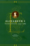 Elizabeth I: Translations, 1544-1589 - Janel Mueller, Joshua Scodel, Elizabeth I Tudor
