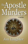 The Apostle Murders - Jim Laughter