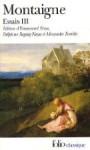 Essais, volume 3 - Michel de Montaigne, Emmanuel Naya, Delphine Reguig-Naya, Alexandre Tarrête