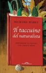 Il taccuino del naturalista: Esplorare la natura coi cinque sensi (Ponte alle Grazie Saggi e manuali) (Italian Edition) - Richard Mabey, Monica Bottini
