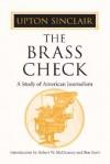 The Brass Check: A Study of American Journalism - Upton Sinclair, Robert W. McChesney, Ben Scott